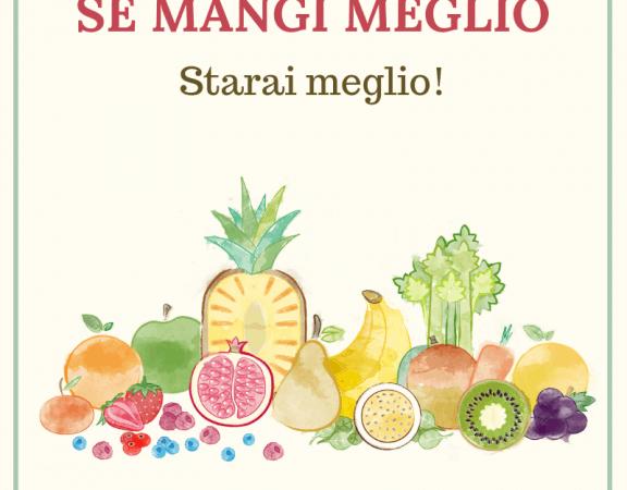 SE MANGI MEGLIO STARAI MEGLIO