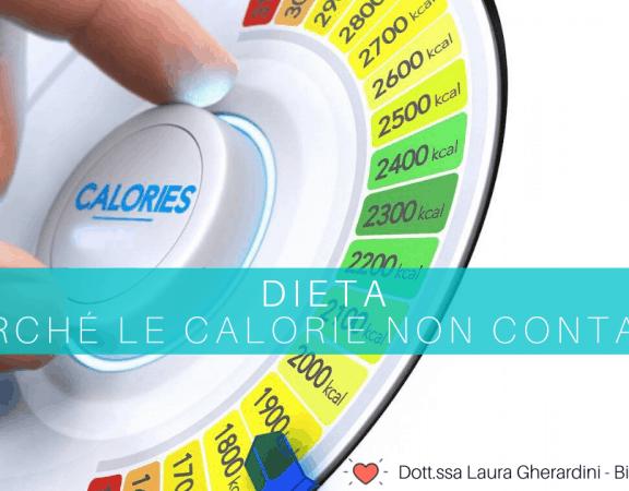 dieta perché le calorie non contano?